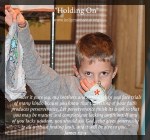 """Holding On Tight"" www.kellymcmanus.org"