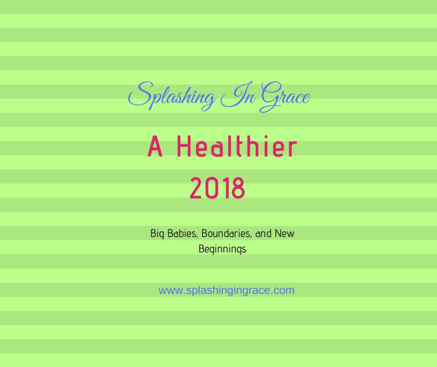 A Healthier 2018-2